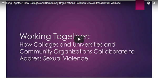 Working Together: How Colleges and Universities and Community Organizations Collaborate to Address Sexual Violence